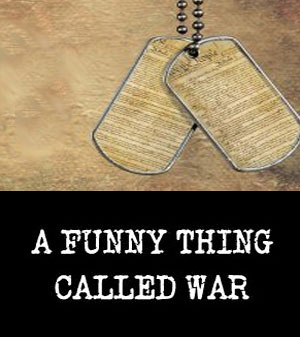 Funny Thing Called War