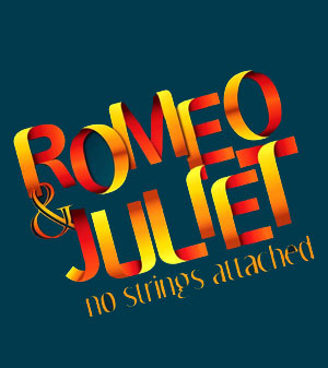 Romeo and Juliet - No Strings Attached